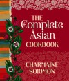 Complete Asian Cookbook - Charmaine Solomon