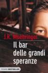 Il bar delle grandi speranze - J.R. Moehringer, Annalisa Carena