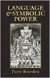 Language and Symbolic Power - Pierre Bourdieu,  John Thompson (Editor),  Matthew Adamson (Translator),  Gino Raymond (Translator)