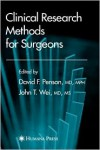 Clinical Research Methods for Surgeons - David Penson, John Wei, Lazar Greenfield