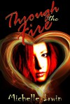 Through the Fire (Daughter of Fire, #1) - Michelle Irwin