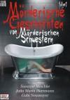 Mörderische Geschichten von Mörderischen Schwestern #1 (German Edition) - Gabi Neumayer, Susanne Mischke, Jutta Maria Hermann