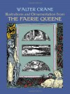 Illustrations and Ornamentation from The Faerie Queene - Walter Crane, Carol Belanger-Grafton