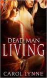 Dead Man Living - Carol Lynne