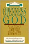 Openness of God: A Biblical Challenge to the Traditional Understanding of God - Clark Pinnock,  With John Sanders,  With William Hasker