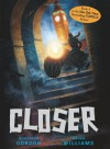 Closer  - Roderick Gordon, Brian  Williams