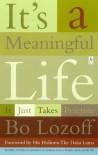 It's a Meaningful Life: It Just Takes Practice - Bo Lozoff, Dalai Lama XIV