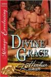 Divine Grace - Heather Rainier
