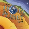 Our Home Planet: Earth - Nancy Loewen