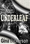 Underleaf - Gina Dickerson