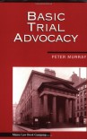 Basic Trial Advocacy - Peter L. Murray
