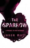 The Sparrow (The Returned, #0.6) - Jason Mott
