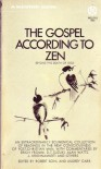 The Gospel According to Zen: Beyond the Death of God - Robert Sohl