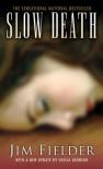 Slow Death - James Fielder