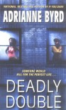 Deadly Double - Adrianne Byrd