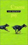 Czarne Psy - Ian McEwan