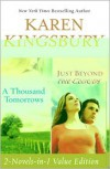 A Thousand Tomorrows & Just Beyond The Clouds - Karen Kingsbury