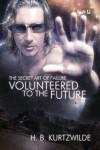 Volunteered to the Future - H.B. Kurtzwilde
