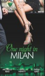 One Night in... Milan (The Italian's Future Bride / The Italian's Chosen Wife / The Italian's Captive Virgin) - Michelle Reid, India Grey, Kate Hewitt