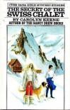 The Secret of the Swiss Chalet - Carolyn Keene