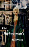 The Highwayman's Mistress - Francine Howarth