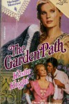 The Garden Path (Harlequin Historical, # 120) - Kristie Knight