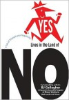Yes Lives in the Land of NO: A Tale of Triumph Over Negativity - B.J. Gallagher, Steve Ventura, Todd Graveline