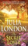 The Secret Lover (Rogues of Regent Street, # 6) - Julia London