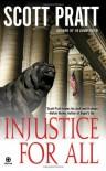 Injustice For All - Scott Pratt