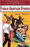 Franco American Dreams - Julie Taylor