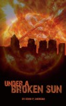 Under a Broken Sun - Kevin P. Sheridan