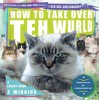 How to Take Over Teh Wurld: A LOLcat Guide 2 Winning - Professor Happycat