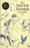 The Silver Sword - Ian Serraillier