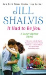 It Had to Be You  - Jill Shalvis