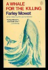 A Whale for the Killing - Farley Mowat