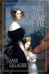The Lady's Fate - Anne  Gallagher