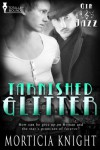 Tarnished Glitter - Morticia Knight