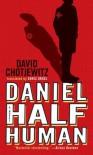 Daniel Half Human - David Chotjewitz, Doris Orgel