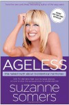 Ageless: The Naked Truth About Bioidentical Hormones - Suzanne Somers