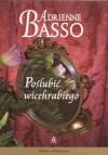 Poślubić wicehrabiego /Romans historyczny - Adrienne Basso
