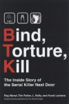 Bind, Torture, Kill: The Inside Story of the Serial Killer Next Door - Roy Wenzl, Tim Potter, Hurst Laviana, L. Kelly