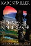 Kingmaker, Kingbreaker: The Omnibus Edition - Karen Miller