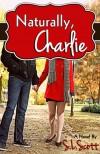 Naturally, Charlie - S.L. Scott