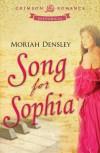 Song For Sophia - Moriah Densley