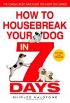 How to Housebreak Your Dog in 7 Days (Revised) - Shirlee Kalstone, Pamela Powers, Pamela Leigh Powers