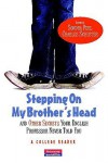Stepping on My Brother's Head and Other Secrets Your English Professor Never Told You: A College Reader - Sondra Perl