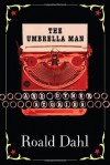 The Umbrella Man and Other Stories - Roald Dahl