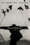 Natural Histories - Guadalupe Nettel, J. T. Lichtenstein
