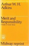 Merit And Responsibility: A Study In Greek Values - Arthur W.H. Adkins, Authur W. H. Adkins