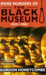 More Murders Of The Black Museum 1835-1985 - Gordon Honeycombe